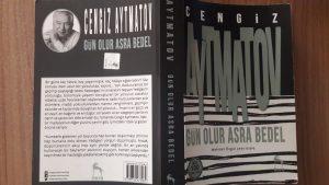 Gün Olur Asra Bedel, Aytmatov'un en beğenilen eserleri arasında yer alır.