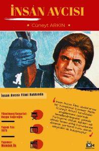 Cüneyt Arkın en iyi filmleri içerisinde listeye ilk dahil edilmesi gereken film şüphesiz İnsan Avcısı'dır !